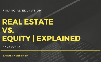 Real estate vs equity | Saral Investment